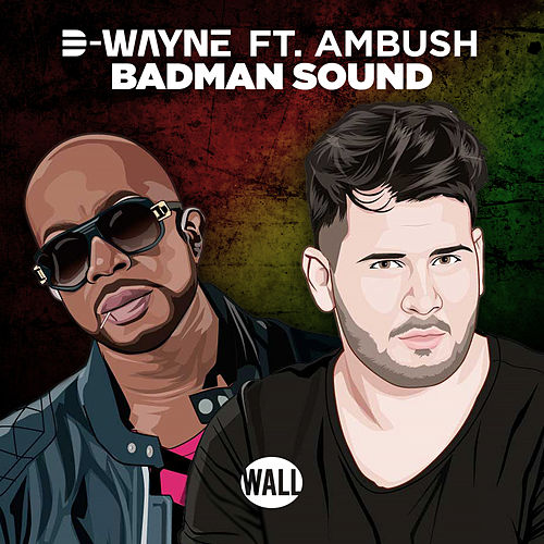Badman Sound by D-Wayne