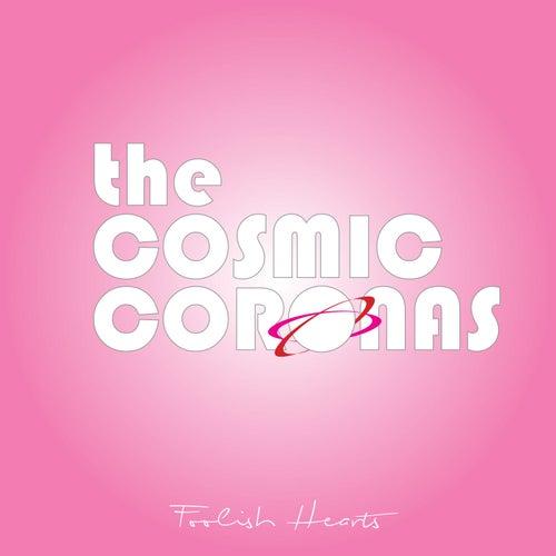Foolish Hearts de The Cosmic Coronas