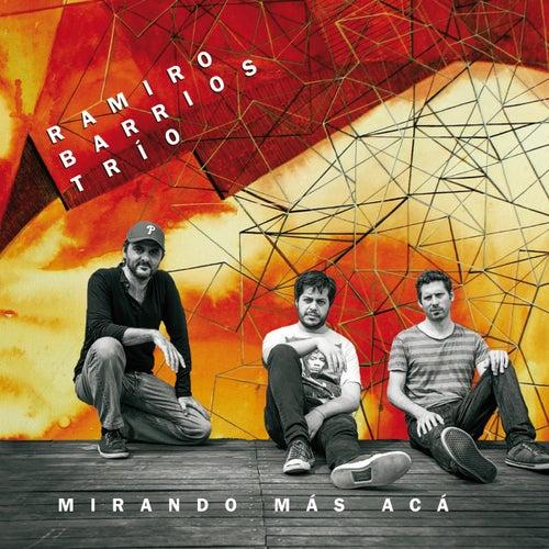 Mirando Más Acá van Ramiro Barrios Trío