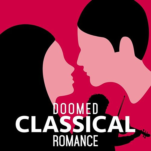 Doomed Classical Romance von Various Artists