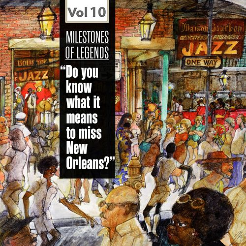 Milestones of Legends - 'Do You Know What It Means to Miss New Orleans?', Vol. 10 de Various Artists