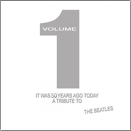 It Was 50 Years Ago Today - A Tribute to The Beatles, Vol. 1 de Various Artists