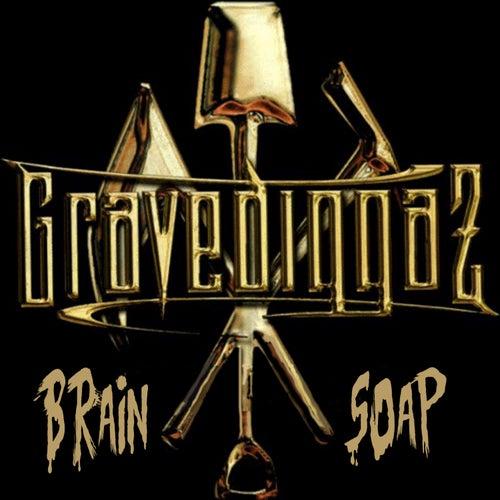 Brain Soap von Gravediggaz