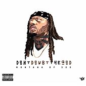 Don't Doubt The God by Montana of 300