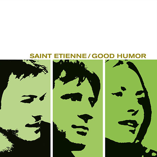 Good Humor by Saint Etienne