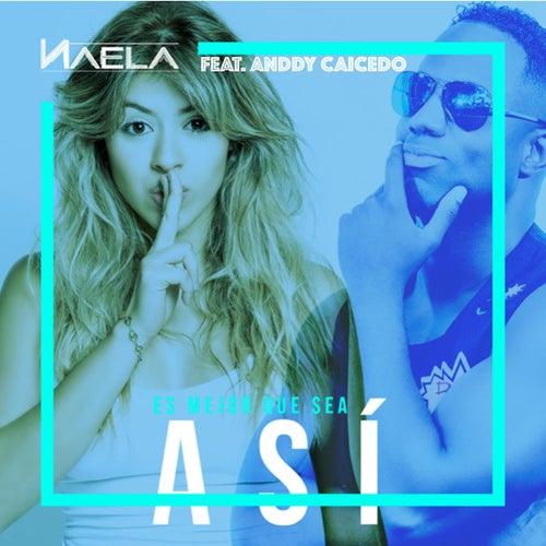 Es Mejor Que Sea Así (feat. Anddy Caicedo) de Naela