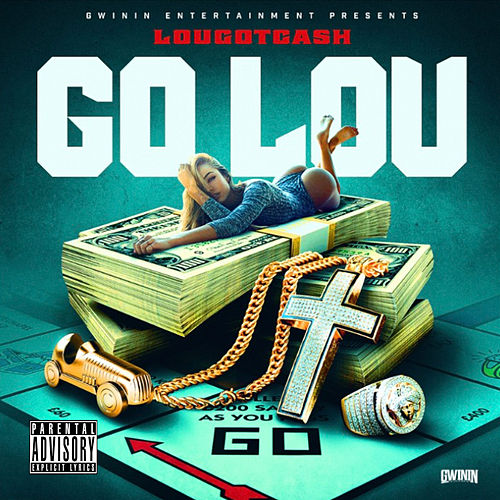 Go Louie by LouGotCash