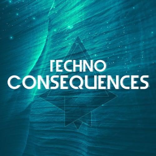 Techno Consequences de Various Artists