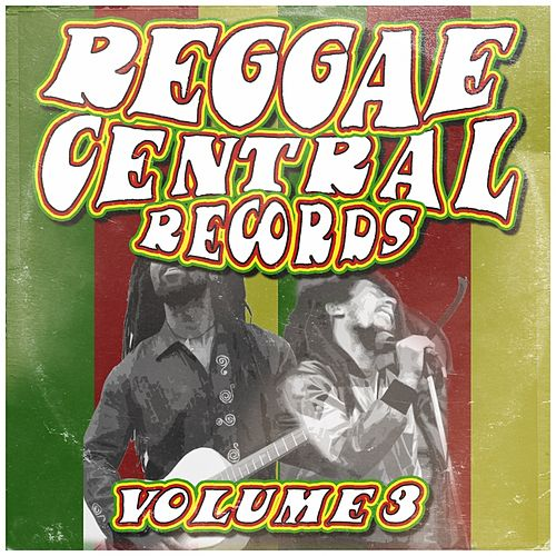 Reggae Central Records, Vol. 3 by Various Artists