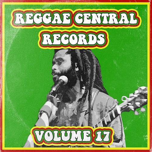 Reggae Central Records, Vol. 17 by Various Artists