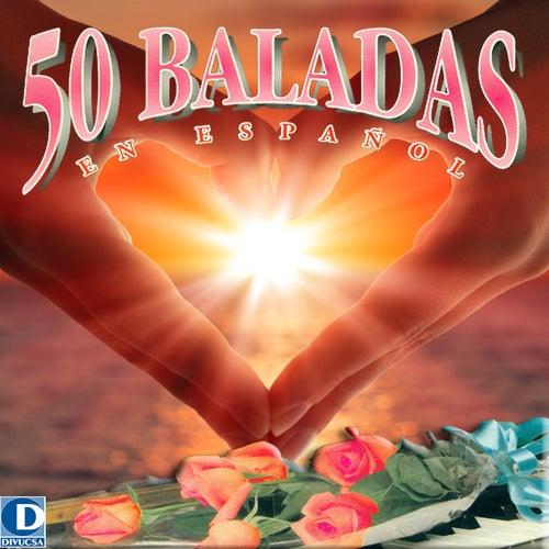 50 Baladas en Español, Vol. 1 by Various Artists