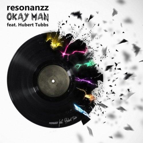 Okay Man Feat. Hubert Tubbs di Resonanzz