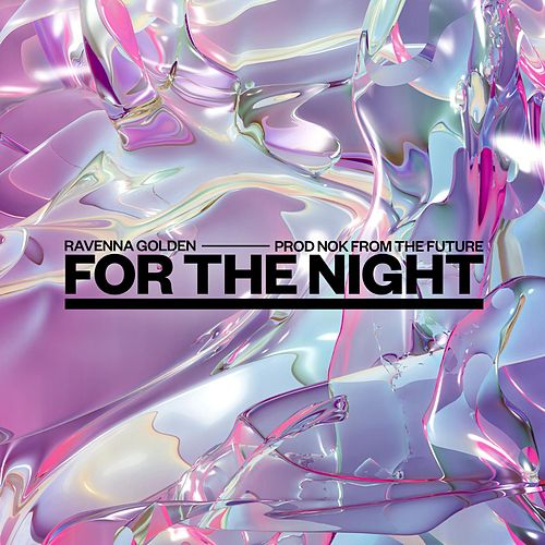 For the Night by Ravenna Golden