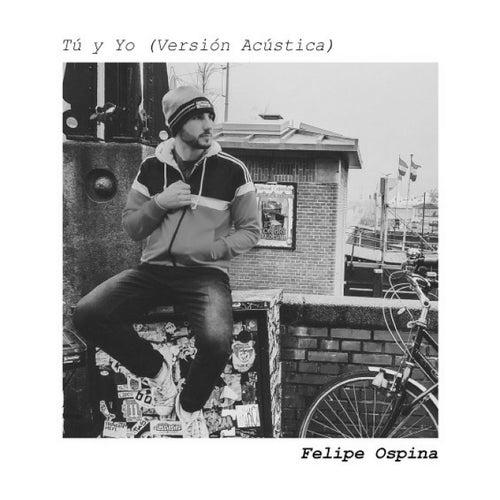 Tu y Yo (Versión Acústica) de Felipe Ospina