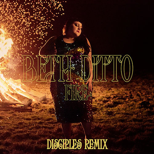 Fire (Disciples Remix) van Beth Ditto