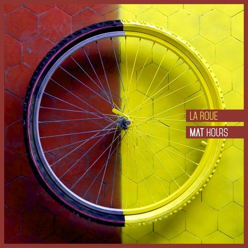 La roue by Mat Hours