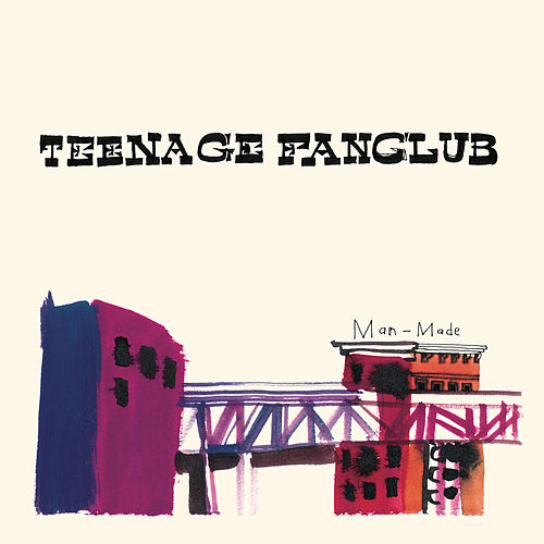 Man-Made von Teenage Fanclub