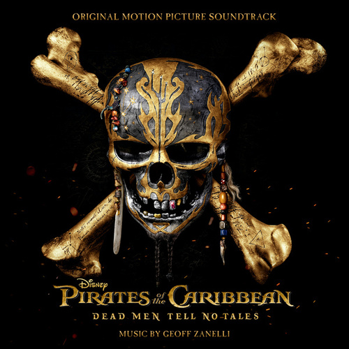Pirates of the Caribbean: Dead Men Tell No Tales (Original Motion Picture Soundtrack) von Various Artists