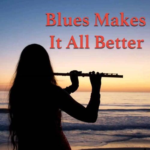 Blues Makes It All Better de Various Artists