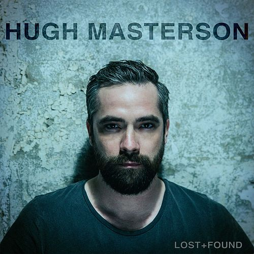 Lost + Found van Hugh Masterson
