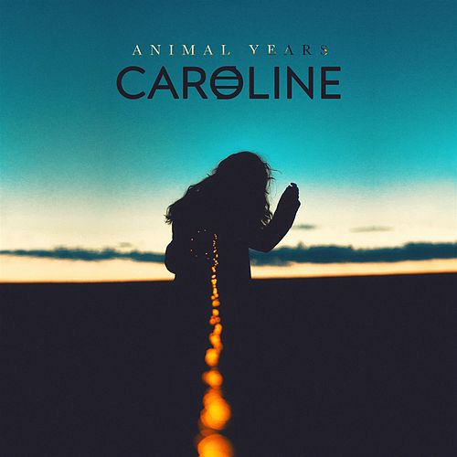 Caroline by Animal Years