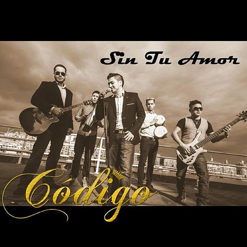 Sin Tu Amor by Código