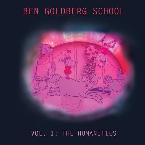 Ben Goldberg School, Vol. I: The Humanities von Ben Goldberg