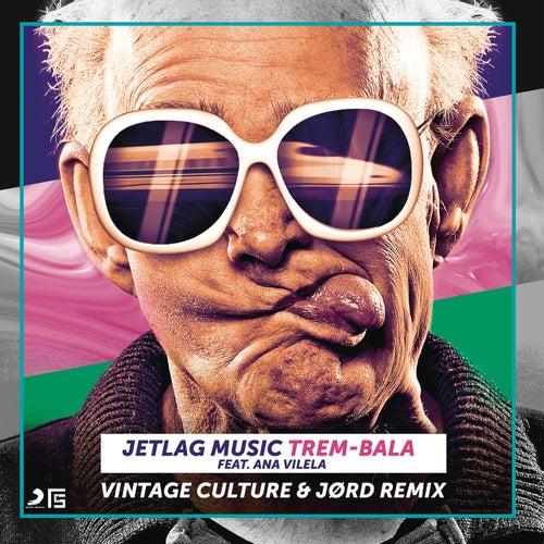 Trem-Bala (Vintage Culture & Jord Remix) di Vintage Culture