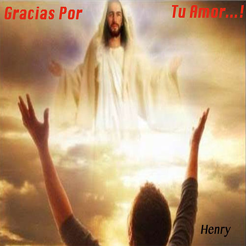 Gracias por tu Amor de Henry