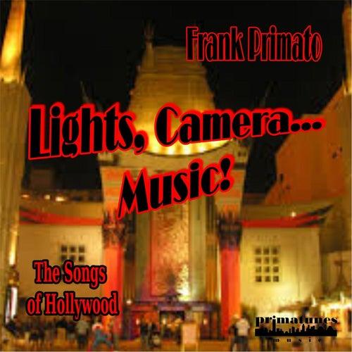 Lights... Camera... Music! by Frank Primato