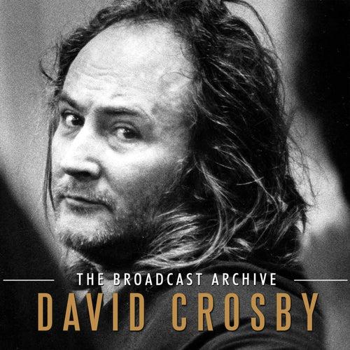 The Broadcast Archive (Live) de David Crosby