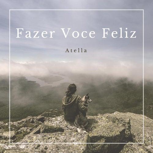 Fazer Voce Feliz (Make You Happy) by Atella