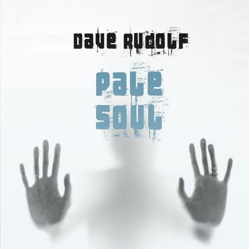 Pale Soul von Dave Rudolf