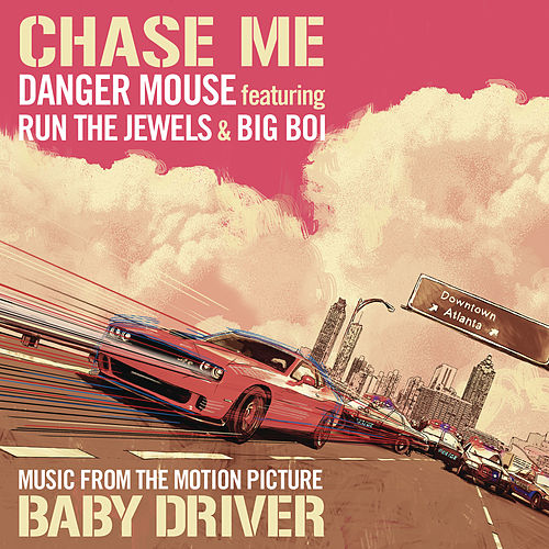 Chase Me (Music From The Motion Picture Baby Driver) by Danger Mouse