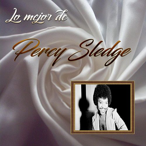 Lo Mejor De Percy Sledge van Percy Sledge