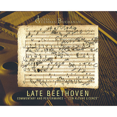 Late Beethoven: Commentary & Performance - Con Alcune Licenze de Luisa Guembes-Buchanan
