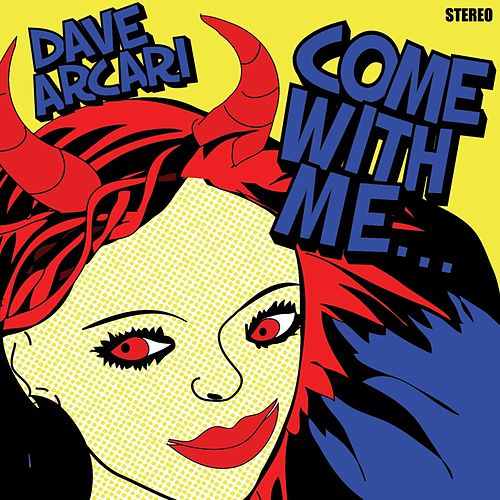 Come With Me by Dave Arcari
