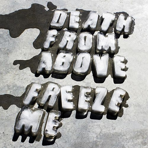 Freeze Me von Death From Above 1979