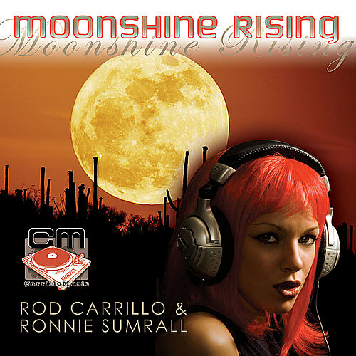 Moonshine Rising von Rod Carrillo