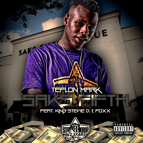 Saks Fifth (feat. King Stevie D. & Foxx) by Teflon Mark
