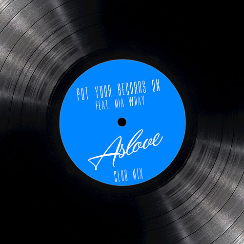 Put Your Records On (Club Mix) by Aslove