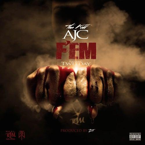 F'em (feat. Tweeday) von Tha Kidd AJC