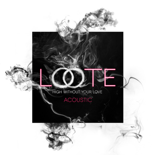 High Without Your Love (Acoustic) by Loote