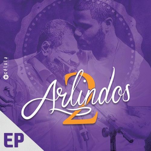 EP 2 Arlindos de Arlindo Neto