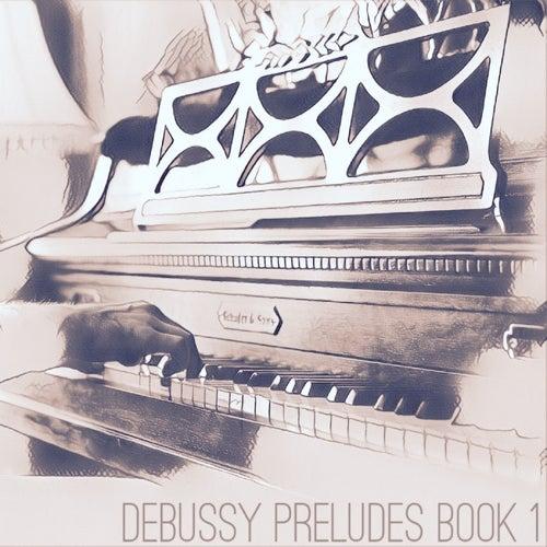 Debussy Preludes Book 1 by Zane Miller
