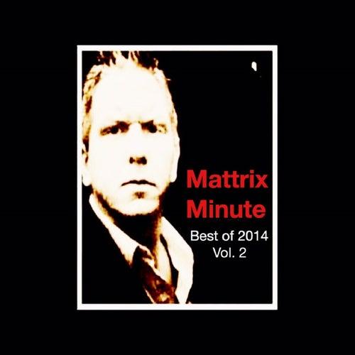Mattrix Minute: Best of 2014, Volume 2 by Matthew Rix