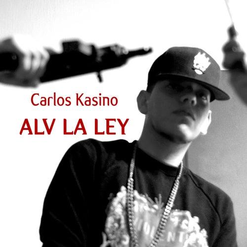 Alv la Ley de Carlos Kasino