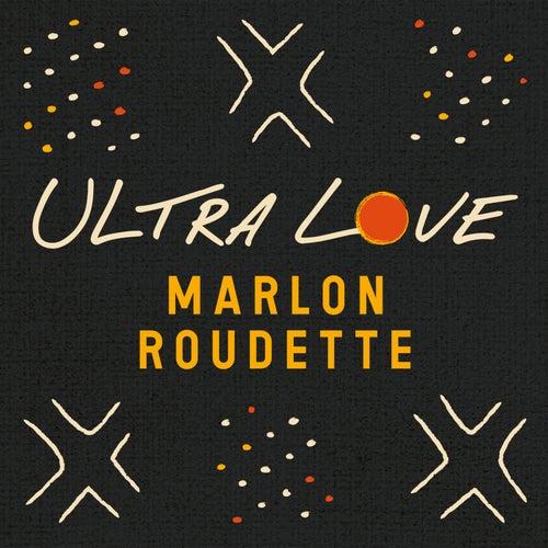 Ultra Love von Marlon Roudette