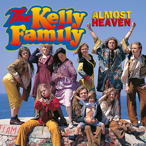 Almost Heaven von The Kelly Family