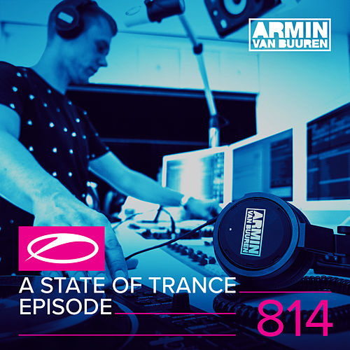 A State Of Trance Episode 814 by Various Artists